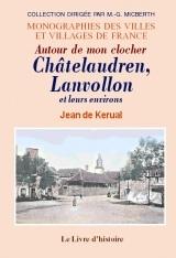 CHATELAUDREN, LANVOLLON ET LEURS ENVIRONS. AUTOUR DE MON CLOCHER
