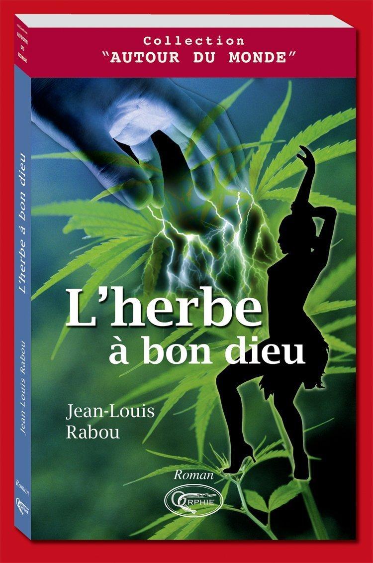 L'HERBE A BON DIEU