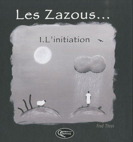LES ZAZOUS - TOME 1 L INITIATION