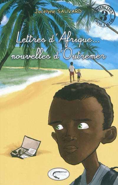 LETTRES D AFRIQUE ... NOUVELLES D