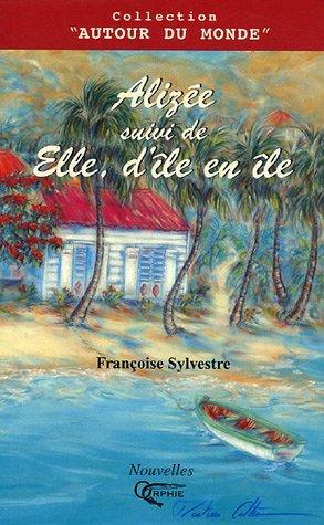 ALIZEE SUIVI DE ELLE D'ILE EN ILE