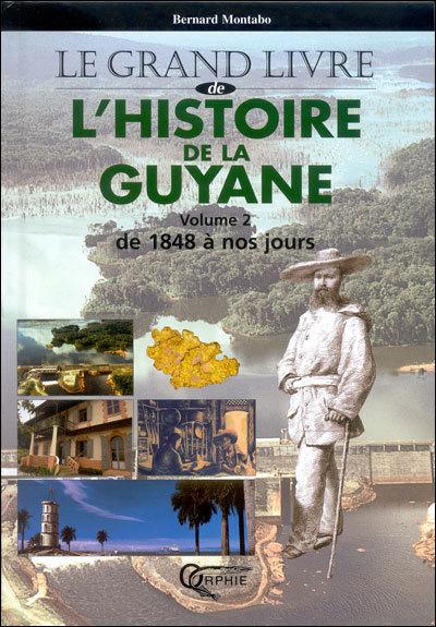 L'HISTOIRE DE LA GUYANE TOME 2