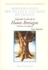 HAUTE-BRETAGNE (LEGENDE LOCALE DE LA) - LA LEGENDE ET L'HISTOIRE