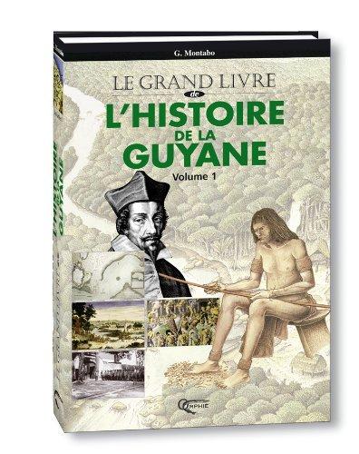 L'HISTOIRE DE LA GUYANE TOME 1