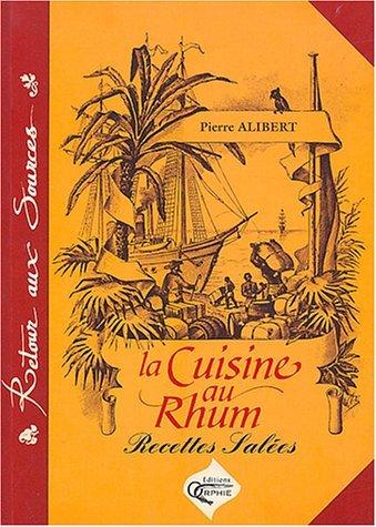 CUISINE AU RHUM RECETTES SALEES