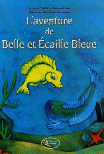 L'AVENTURE DE BELLE ET ECAILLE BLEUE