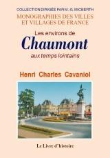 CHAUMONT (LES ENVIRONS DE) AU TEMPS LOINTAINS