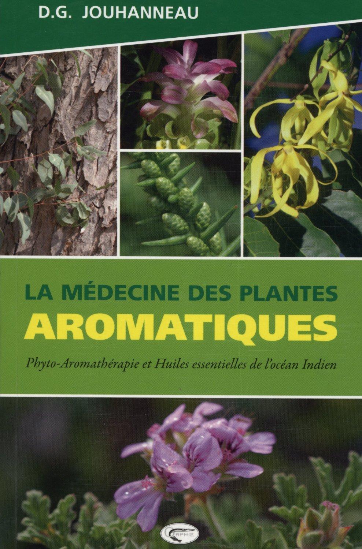 LA MEDECINE DES PLANTES AROMATIQUES