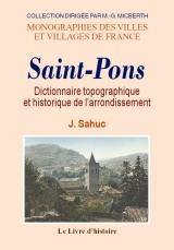 SAINT-PONS. DICTIONNAIRE TOPOGRAPHIQUE ET HISTORIQUE DE L'ARRONDISSEMENT