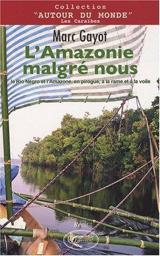 L'AMAZONIE MALGRE NOUS