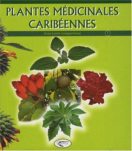 PLANTES MEDICINALES CARIBEENNES TOME 1