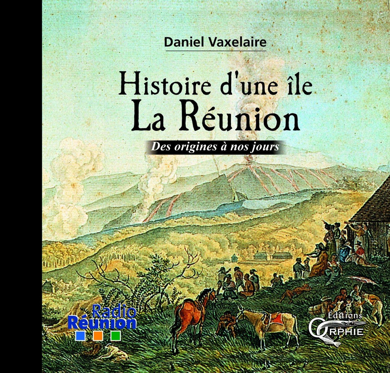 HISTOIRE D'UNE ILE LA REUNION