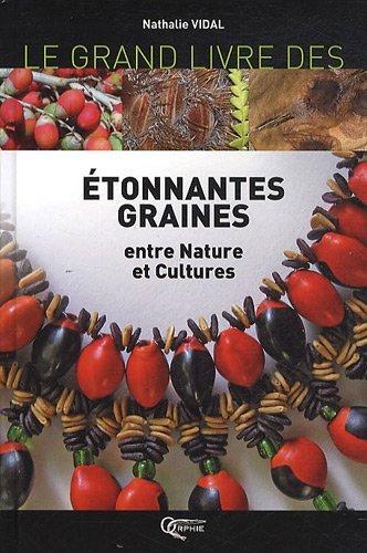 ETONNANTES GRAINES ENTRE NATURE ET