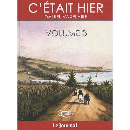C ETAIT HIER - VOLUME 3