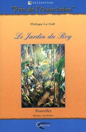 LE JARDIN DU ROY