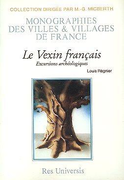 LE VEXIN FRANCAIS - EXCURSIONS ARCHEOLOGIQUES