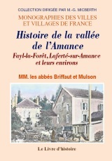 FAYL-LA-FORET, LAFERTE-SUR-AMANCE ET LEURS ENVIRONS. HISTOIRE DE LA VALLEE DE L'AMANCE