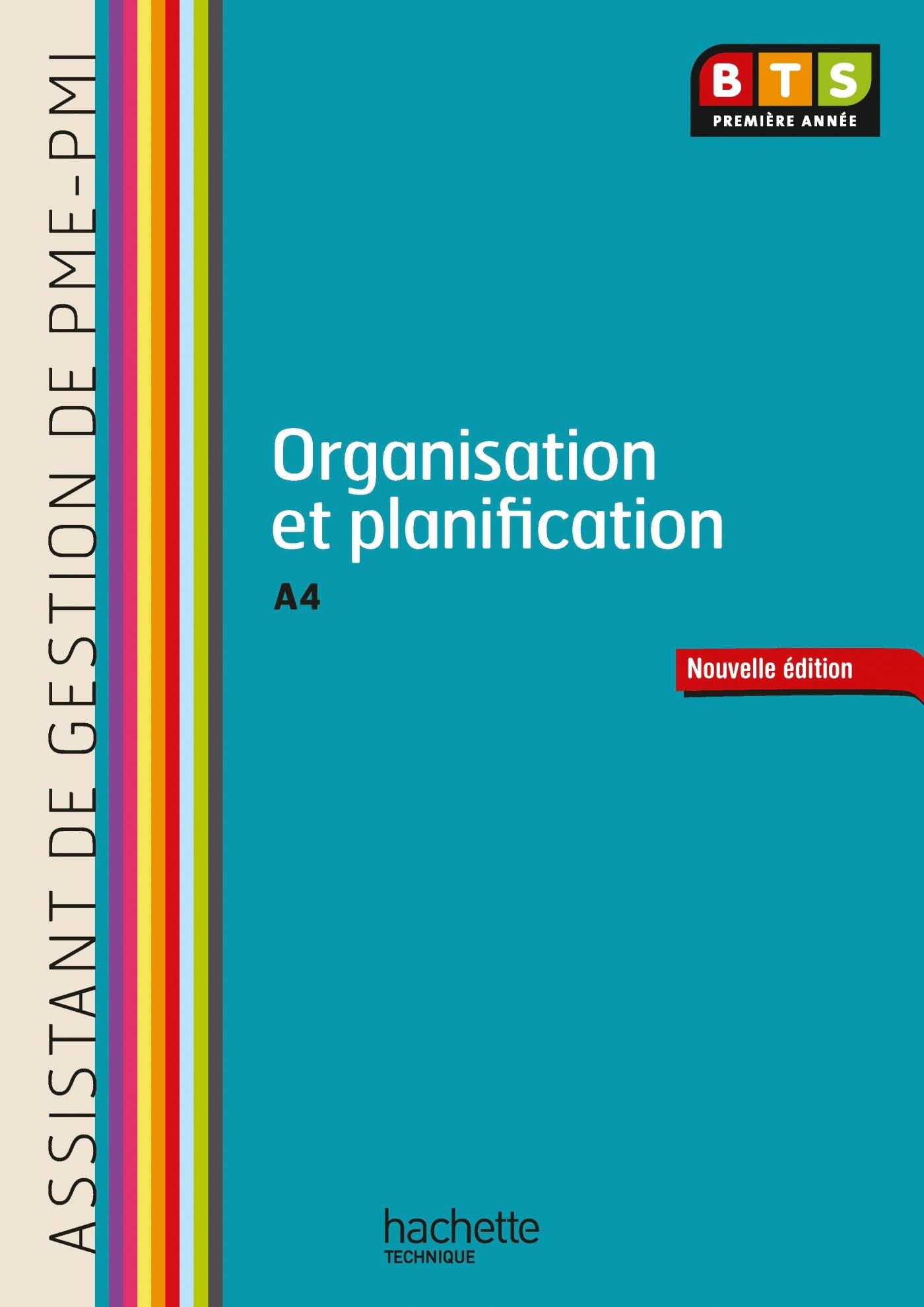 ORGANISATION ET PLANIFICATION (A4) BTS AG PME-PMI - LIVRE DE L'ELEVE - ED. 2013