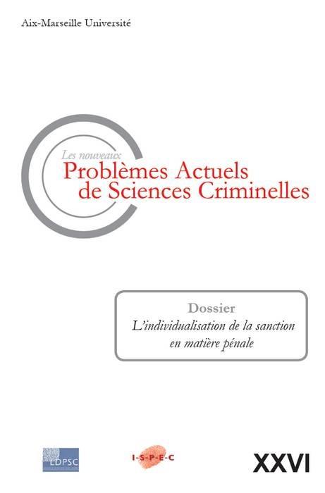 NOUVEAUX PROBLEMES ACTUELS DE SCIENCES CRIMINELLES. VOL. XXVI - L'INDIVIDUALISATION DE LA SANCTION E
