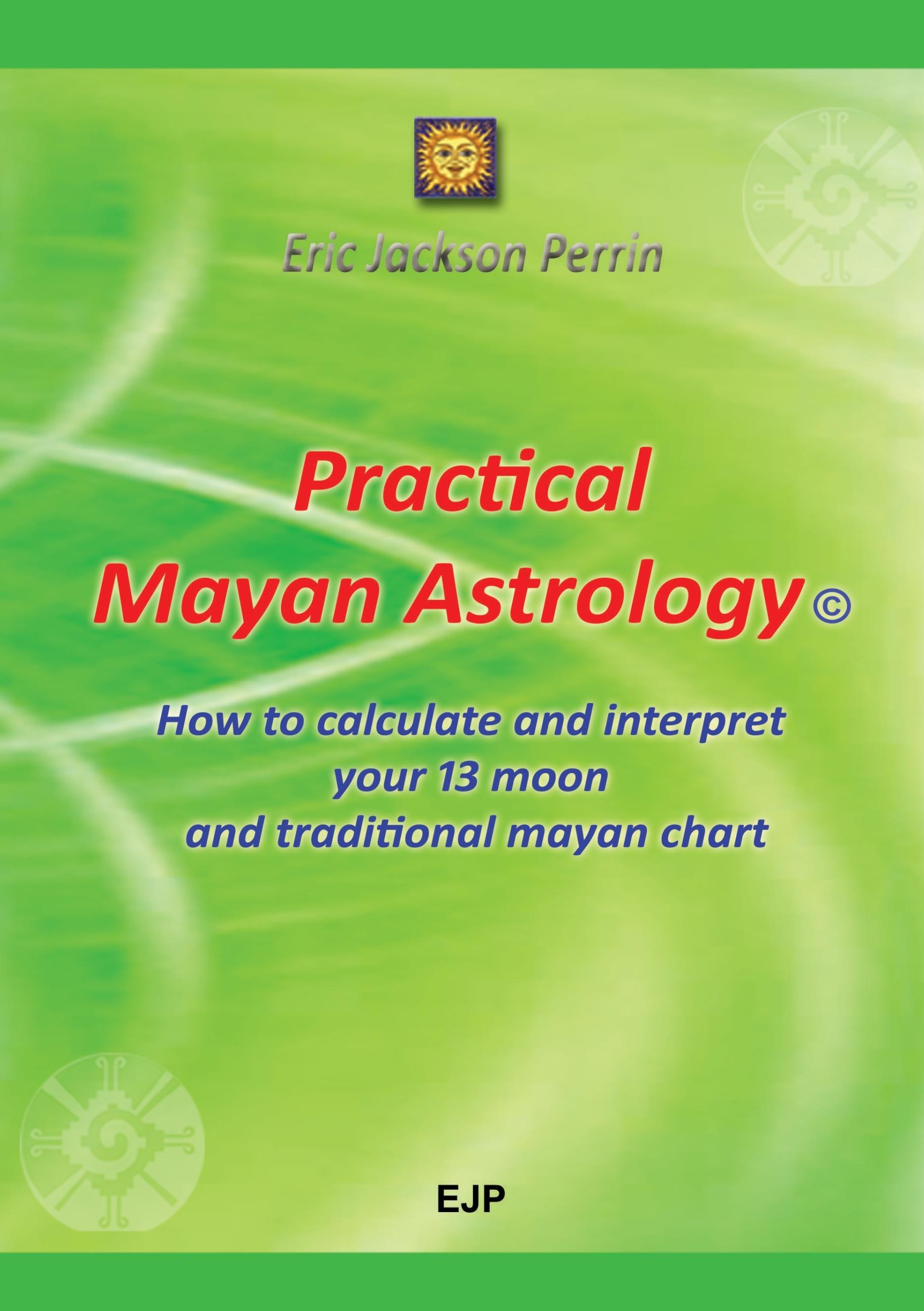 PRACTICAL MAYAN ASTROLOGY