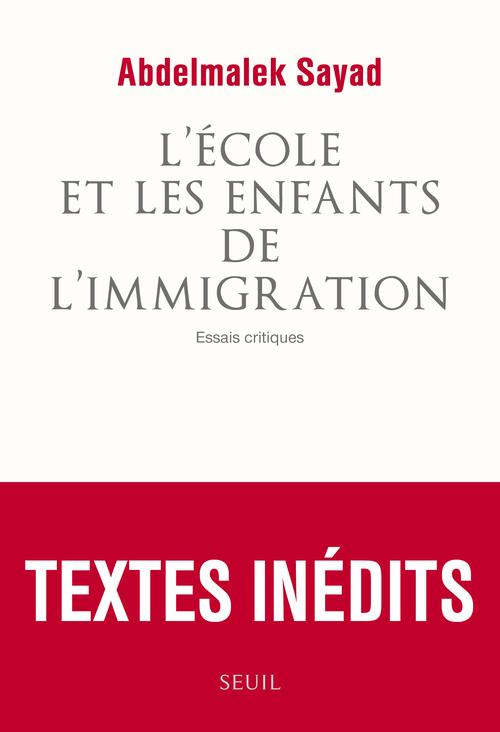 ECOLE ET LES ENFANTS DE L'IMMIGRATION. ESSAIS CRITIQUES (L')