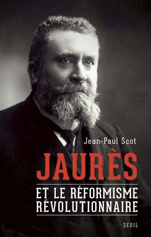 JAURES ET LE REFORMISME REVOLUTIONNAIRE