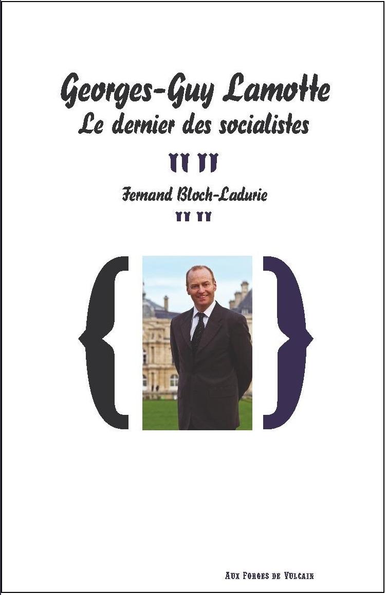 GEORGES-GUY LAMOTTE, LE DERNIER DES SOCIALISTES