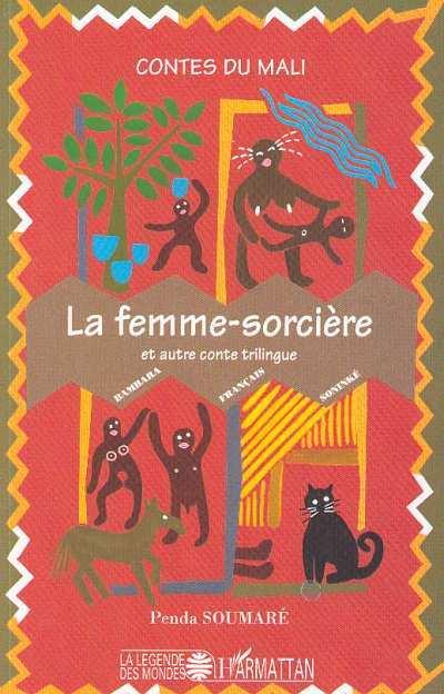 FEMME SORCIERE (LA)  ET AUTRE CONTE TRILINGUE