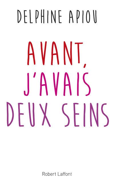 AVANT J'AVAIS DEUX SEINS