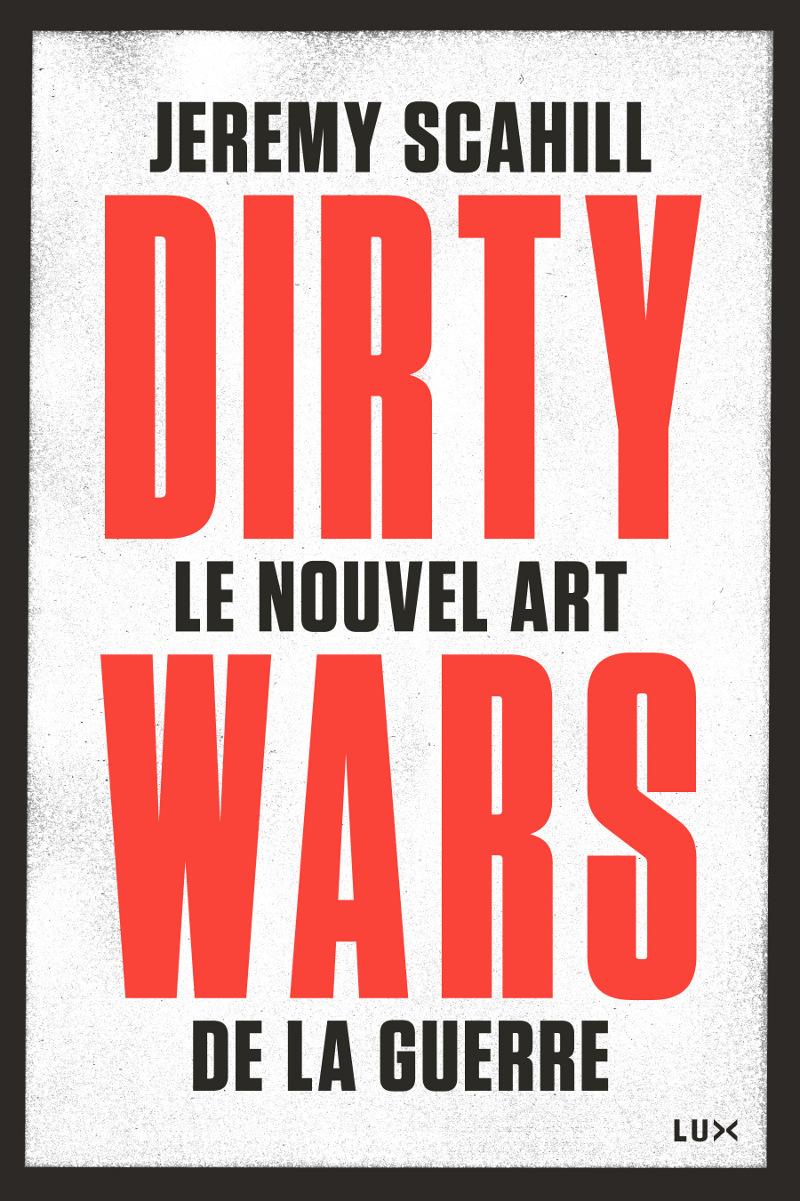 DIRTY WARS - LE NOUVEL ART DE LA GUERRE