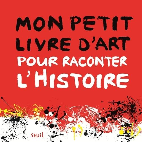 MON PETIT LIVRE D'ART POUR RACONTER L'HISTOIRE