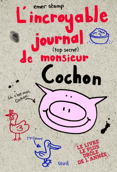INCROYABLE JOURNAL (TOP SECRET) DE MONSIEUR COCHON (L')
