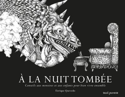 A LA NUIT TOMBEE. CONSEILS AUX MONSTRES ET AUX ENFANTS POUR BIEN VIVRE ENSEMBLE