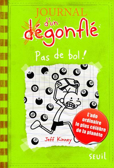 PAS DE BOL !. JOURNAL D'UN DEGONFLE, TOME 8