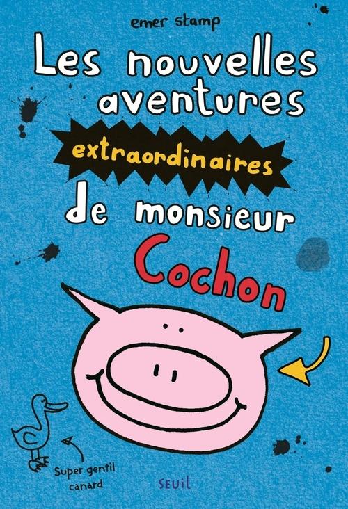 NOUVELLES AVENTURES EXTRAORDINAIRES DE MONSIEUR COCHON (LES)