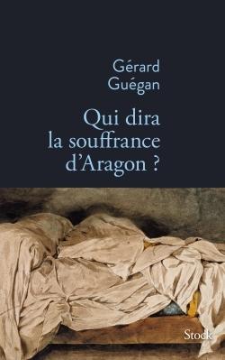 QUI DIRA LA SOUFFRANCE D'ARAGON ?