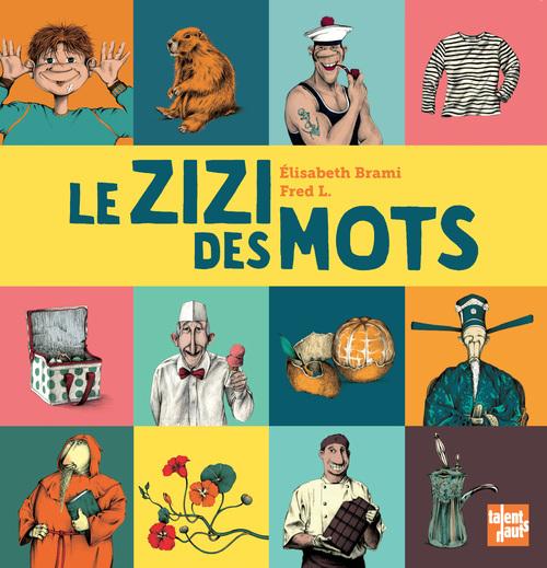ZIZI DES MOTS (LE)