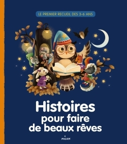 HISTOIRES POUR FAIRE DE BEAUX REVES