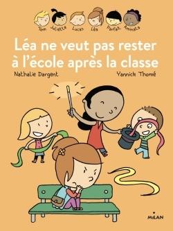 LES INSEPARABLES - LEA NE VEUT PAS RESTER A L'ECOLE APRES LA CLASSE