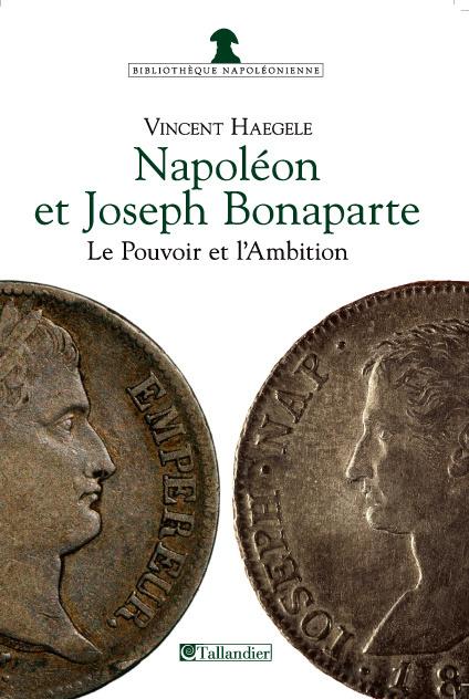 NAPOLEON ET JOSEPH BONAPARTE LE POUVOIR ET L AMBITION