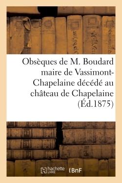OBSEQUES DE M. BOUDARD MAIRE DE VASSIMONT-CHAPELAINE DECEDE CHATEAU DE CHAPELAINE LE 17 AVRIL 1875