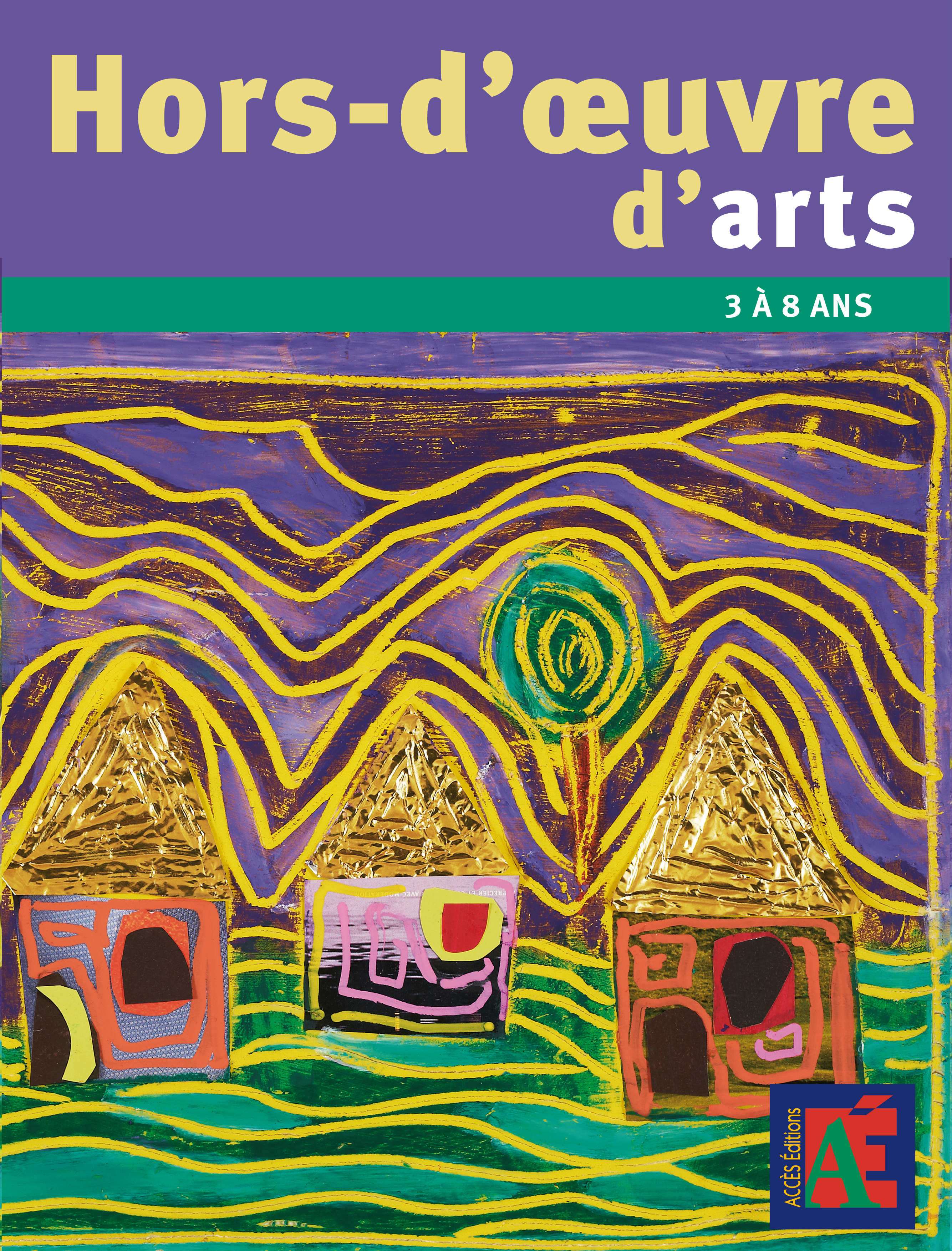 HORS-D'OEUVRE D'ARTS 3 A 8 ANS