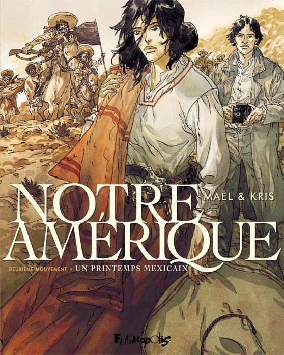 NOTRE AMERIQUE (TOME 2-UN PRINTEMPS MEXICAIN)