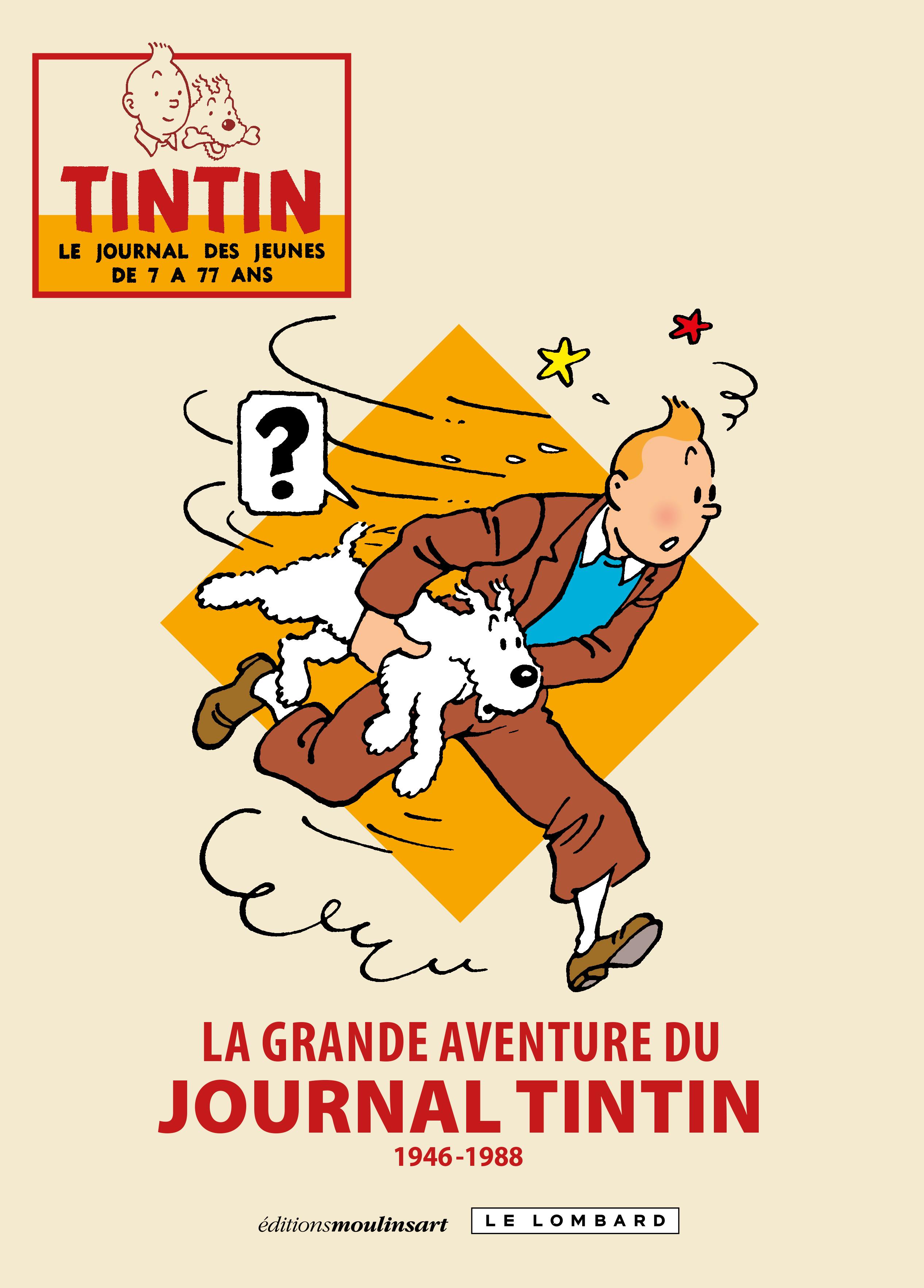 GRANDE AVENTURE JOURNAL TINTIN LA GRANDE AVENTURE DU JOURNAL TINTIN