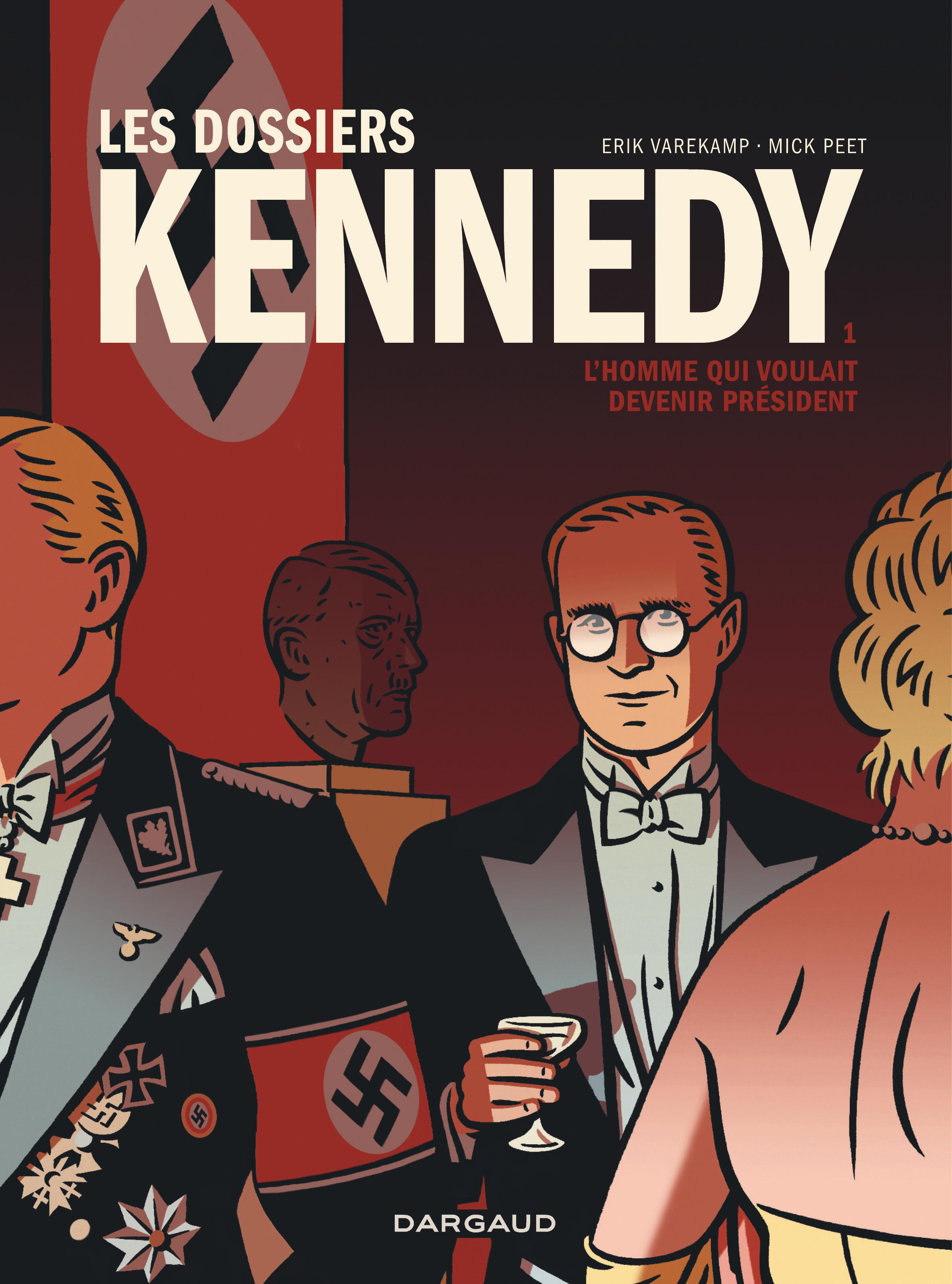 LES DOSSIERS KENNEDY T1 DOSSIERS KENNEDY (LES) - TOME 1 - DOSSIERS KENNEDY (LES) - TOME 1
