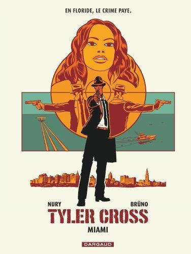 TYLER CROSS T3 TYLER CROSS - TOME 3 - MIAMI