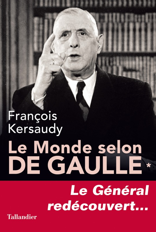LE MONDE SELON DE GAULLE TOME 1