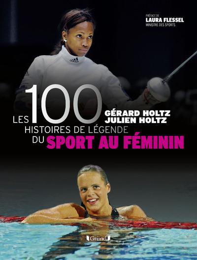 LES 100 HISTOIRES DE LEGENDE DU SPORT AU FEMININ