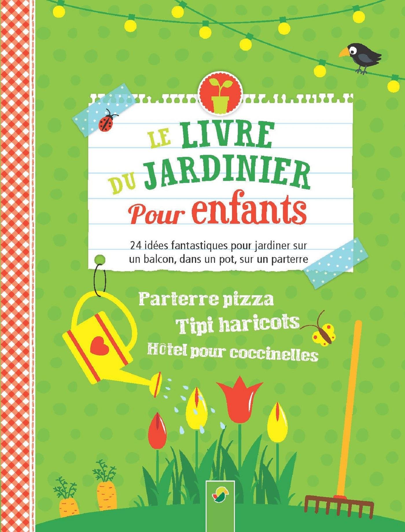 LIVRE DU JARDINIER POUR ENFANTS (LE)