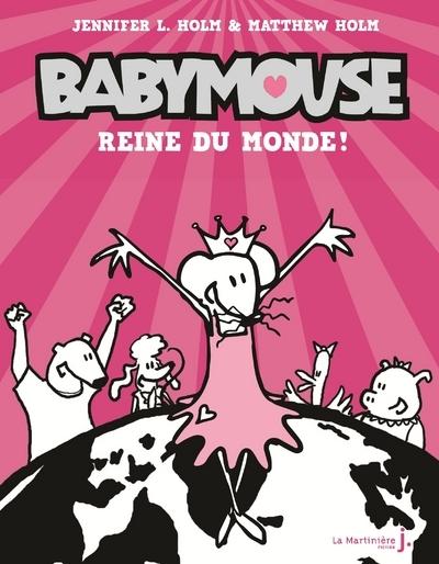 BABYMOUSE - TOME 1 REINE DU MONDE !